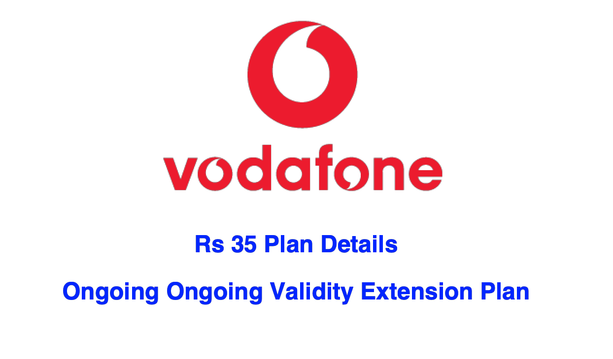 Vodafone 35 Plan Details Ongoing Validity Extension