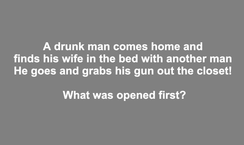 A Drunk Man Comes Home Riddle (1)