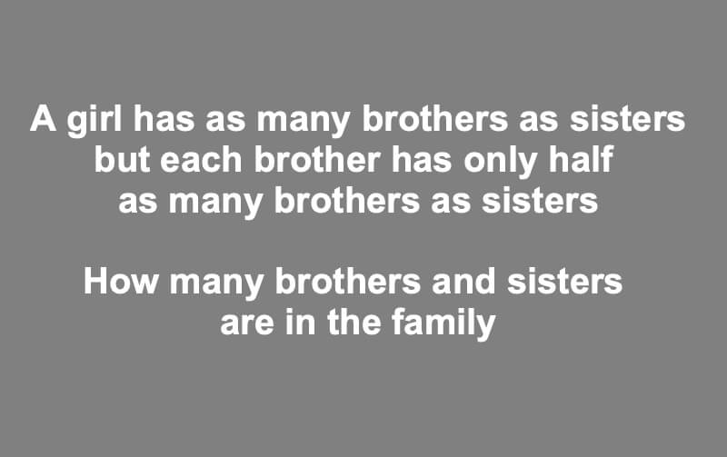 A Girl Has As Many Brothers As Sisters Riddle