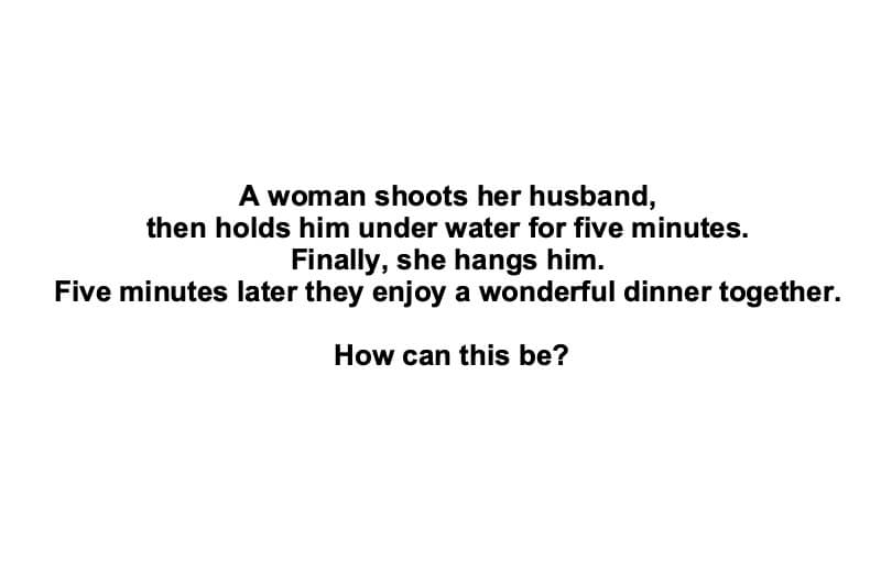 A Woman Shoots Her Husband Riddle
