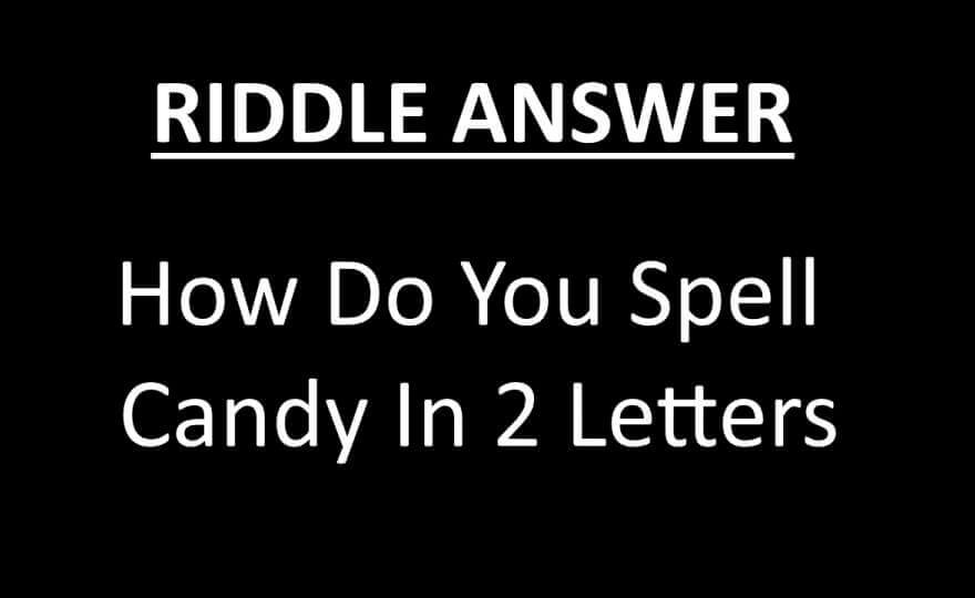 How Do You Spell Candy In 2 Letters Answer