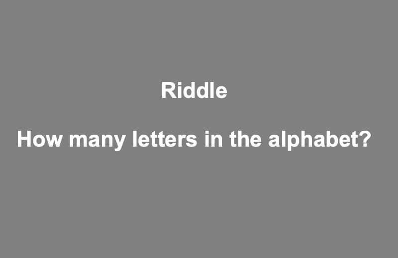 How Many Letters In Alphabet Riddle