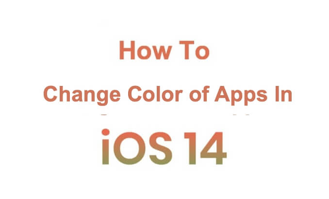 How To Change Color of Apps in iOS 14