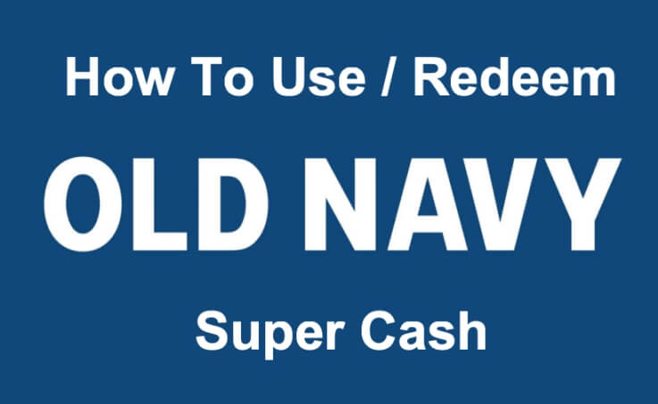How To Use Old Navy Super Cash