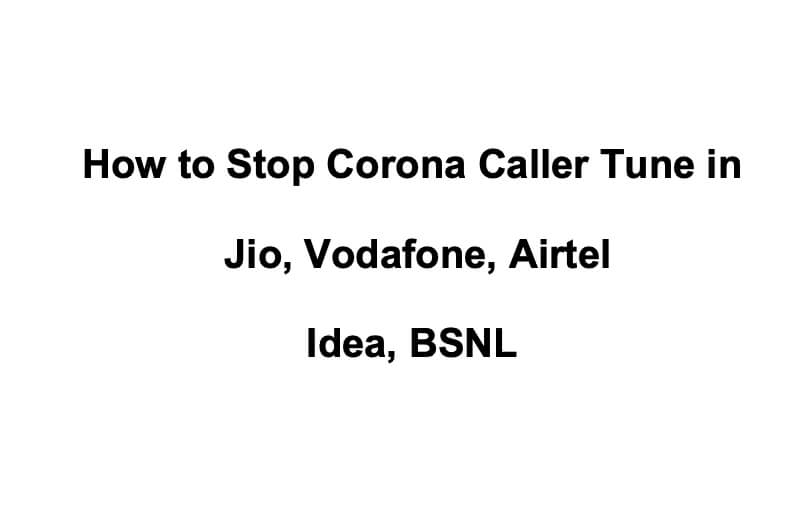 How to Stop Corona Caller Tune in Jio, Vodafone, Airtel, Idea, BSNL