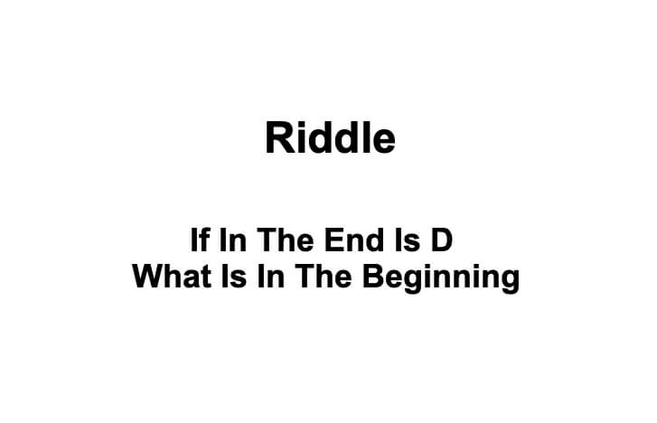 If In The End Is D What Is In The Beginning