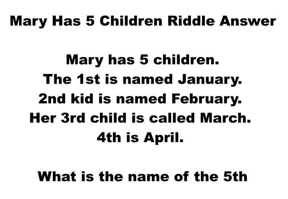 Mary Has 5 Children Riddle Answer