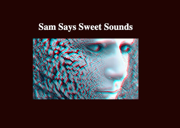 Sam Says Sweet Sounds