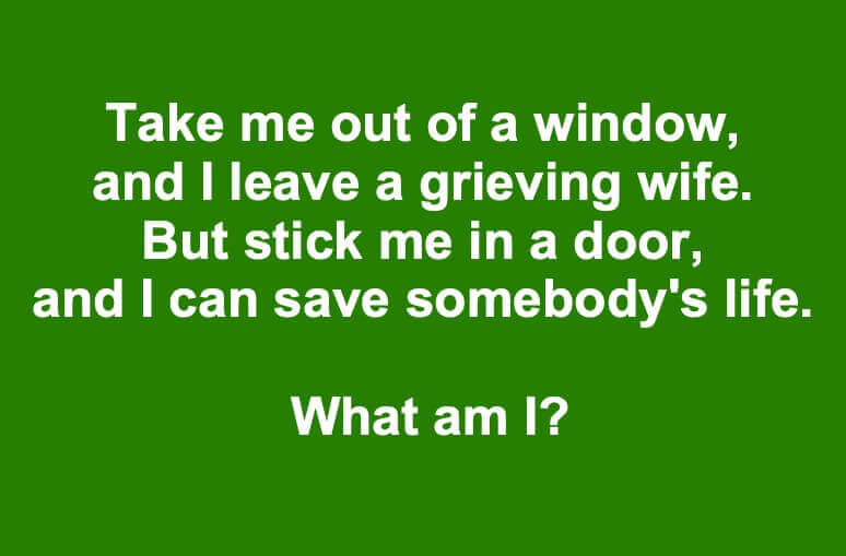 Take Me Out Of A Window Riddle