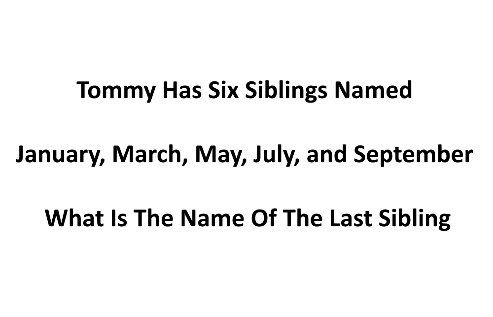 Tommy Has Six Siblings Riddle Answer