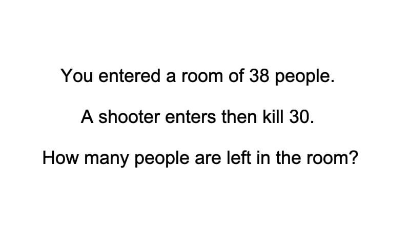 You Entered A Room Of 38 People Riddle