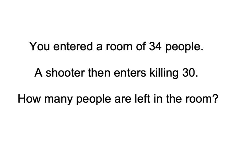 You Entered A Room With 34 People Riddle