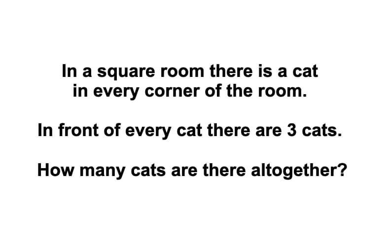 in a square room there are 4 cats in a room riddle